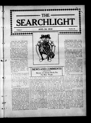 Primary view of object titled 'The Searchlight (Cushing, Okla.), Vol. 1, No. 39, Ed. 1 Wednesday, August 24, 1910'.