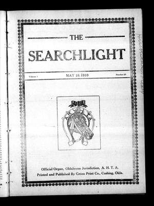 Primary view of object titled 'The Searchlight (Cushing, Okla.), Vol. 1, No. 25, Ed. 1 Wednesday, May 18, 1910'.