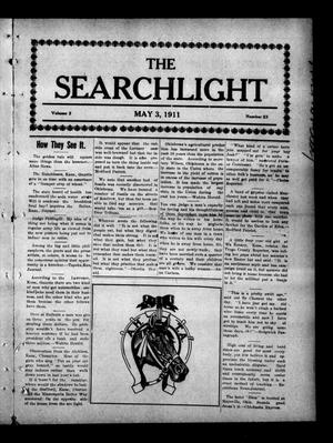 Primary view of object titled 'The Searchlight (Cushing, Okla.), Vol. 2, No. 23, Ed. 1 Wednesday, May 3, 1911'.