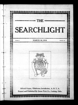 Primary view of object titled 'The Searchlight (Cushing, Okla.), Vol. 1, No. 16, Ed. 1 Wednesday, March 16, 1910'.