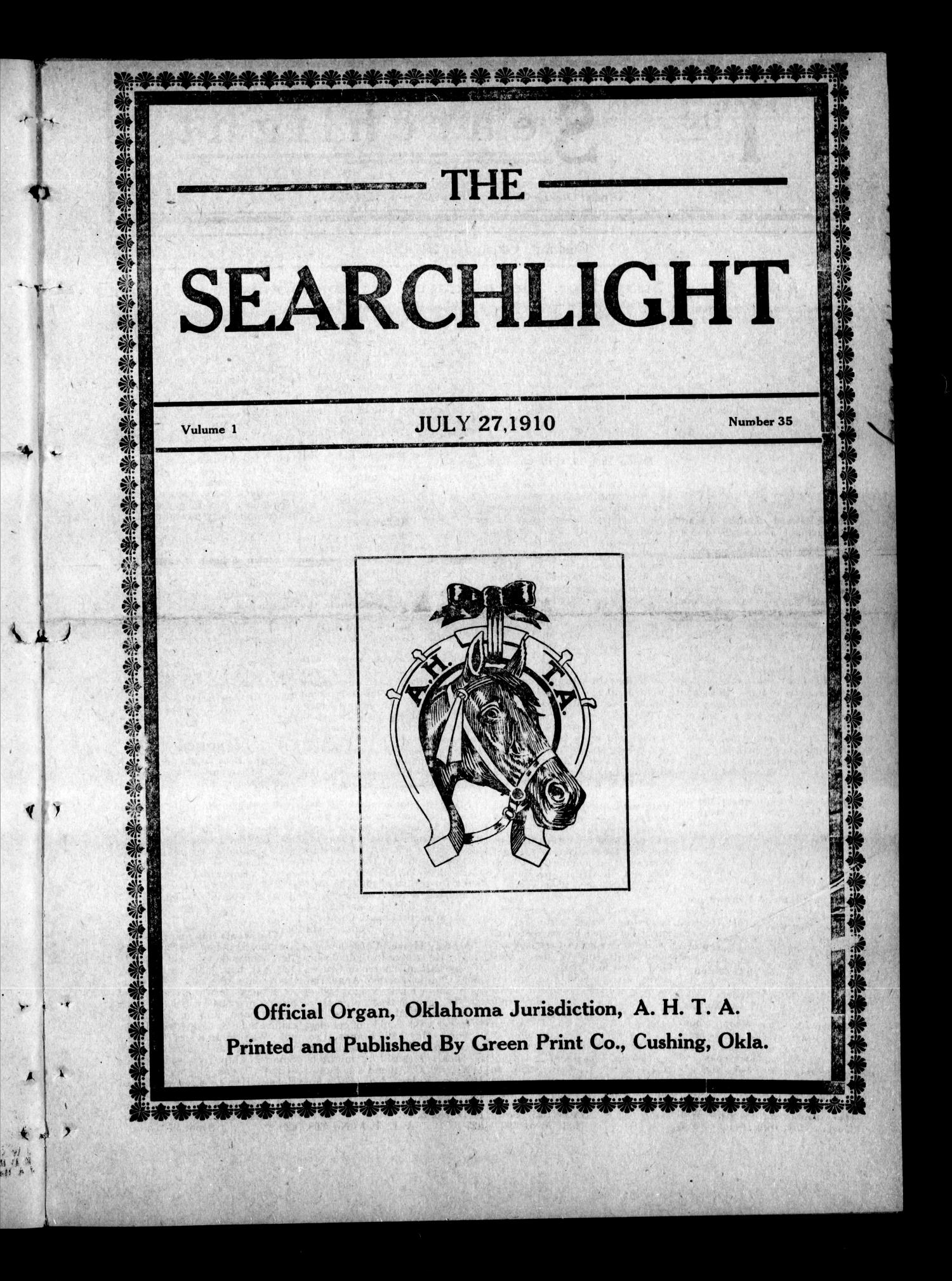The Searchlight (Cushing, Okla.), Vol. 1, No. 35, Ed. 1 Wednesday, July 27, 1910                                                                                                      [Sequence #]: 1 of 8