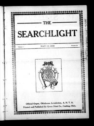 Primary view of object titled 'The Searchlight (Cushing, Okla.), Vol. 1, No. 24, Ed. 1 Wednesday, May 11, 1910'.