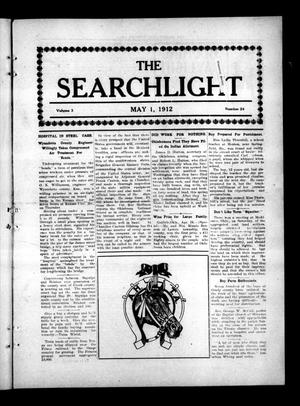 Primary view of object titled 'The Searchlight (Cushing, Okla.), Vol. 3, No. 24, Ed. 1 Wednesday, May 1, 1912'.