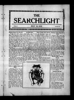 Primary view of object titled 'The Searchlight (Cushing, Okla.), Vol. 3, No. 34, Ed. 1 Wednesday, July 10, 1912'.
