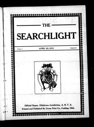 Primary view of object titled 'The Searchlight (Cushing, Okla.), Vol. 1, No. 21, Ed. 1 Wednesday, April 20, 1910'.