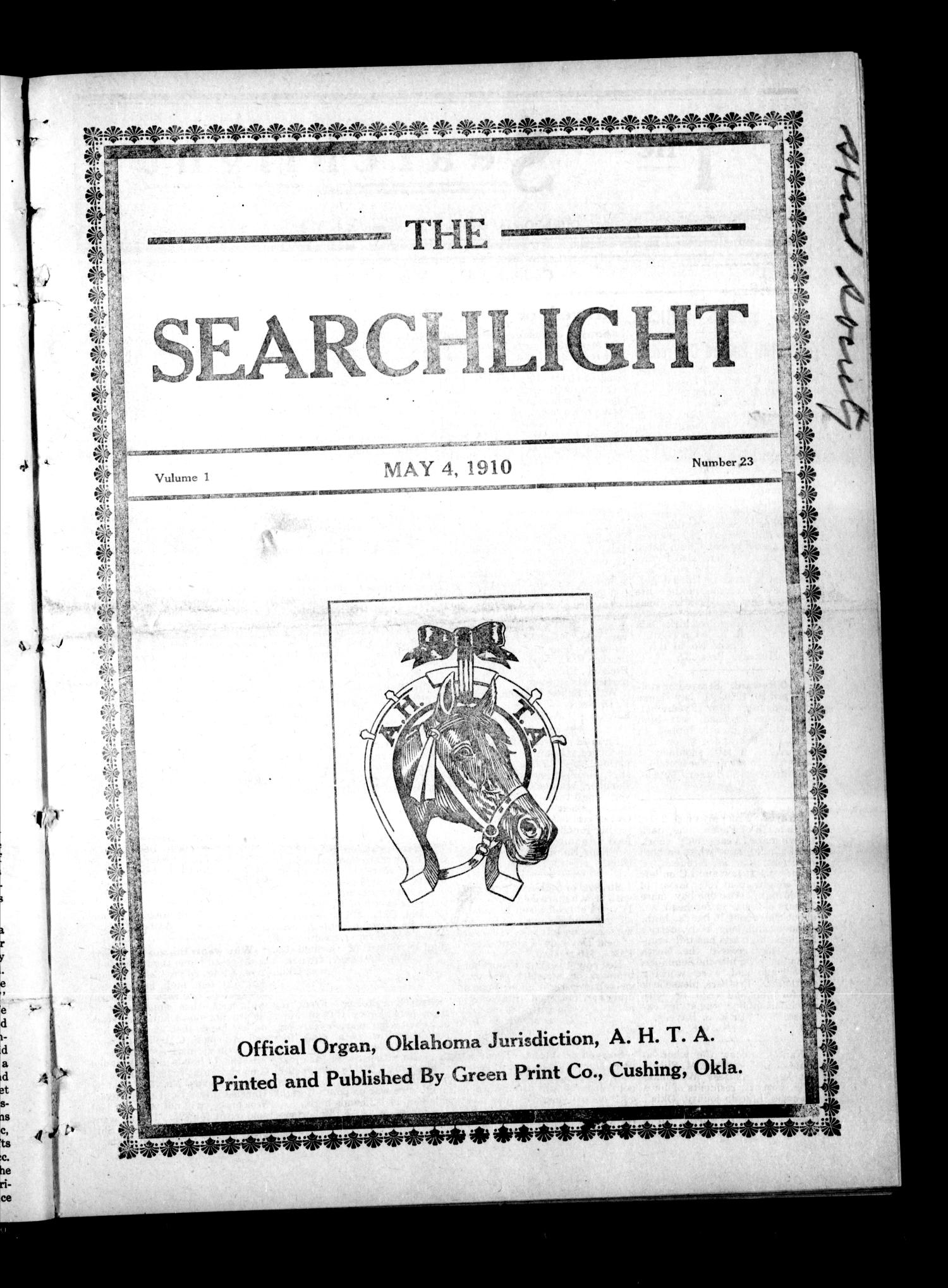 The Searchlight (Cushing, Okla.), Vol. 1, No. 23, Ed. 1 Wednesday, May 4, 1910                                                                                                      [Sequence #]: 1 of 8