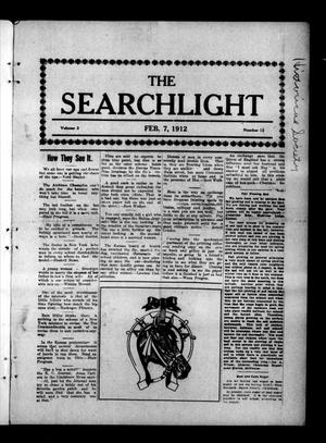 Primary view of object titled 'The Searchlight (Cushing, Okla.), Vol. 3, No. 12, Ed. 1 Wednesday, February 7, 1912'.