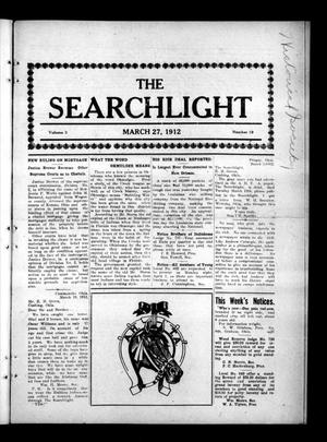 Primary view of object titled 'The Searchlight (Cushing, Okla.), Vol. 3, No. 19, Ed. 1 Wednesday, March 27, 1912'.
