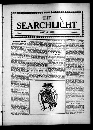 Primary view of object titled 'The Searchlight (Cushing, Okla.), Vol. 3, No. 51, Ed. 1 Wednesday, November 6, 1912'.
