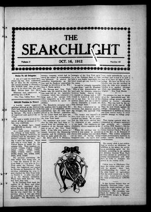 Primary view of object titled 'The Searchlight (Cushing, Okla.), Vol. 3, No. 48, Ed. 1 Wednesday, October 16, 1912'.