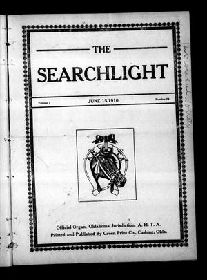 Primary view of object titled 'The Searchlight (Cushing, Okla.), Vol. 1, No. 29, Ed. 1 Wednesday, June 15, 1910'.