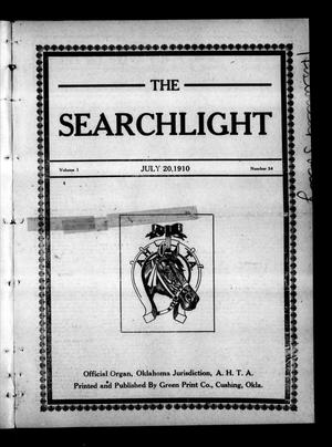 Primary view of object titled 'The Searchlight (Cushing, Okla.), Vol. 1, No. 34, Ed. 1 Wednesday, July 20, 1910'.