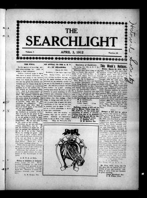 Primary view of object titled 'The Searchlight (Cushing, Okla.), Vol. 3, No. 20, Ed. 1 Wednesday, April 3, 1912'.