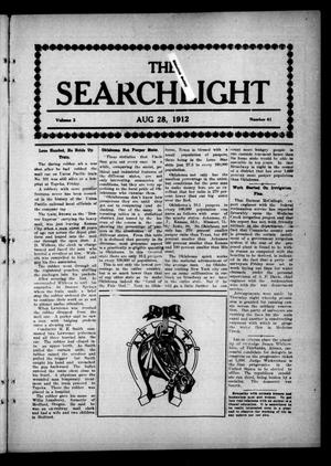 Primary view of object titled 'The Searchlight (Cushing, Okla.), Vol. 3, No. 41, Ed. 1 Wednesday, August 28, 1912'.