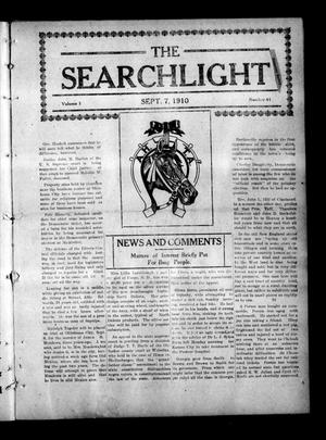 Primary view of object titled 'The Searchlight (Cushing, Okla.), Vol. 1, No. 41, Ed. 1 Wednesday, September 7, 1910'.