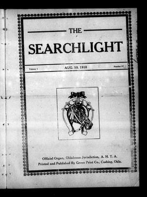 Primary view of object titled 'The Searchlight (Cushing, Okla.), Vol. 1, No. 37, Ed. 1 Wednesday, August 10, 1910'.