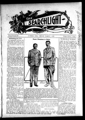 Primary view of object titled 'The Searchlight (Guthrie, Okla.), No. 463, Ed. 1 Friday, March 8, 1907'.
