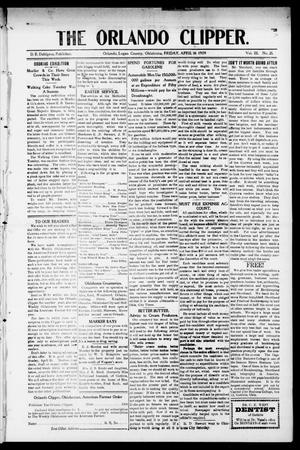 Primary view of object titled 'The Orlando Clipper. (Orlando, Okla.), Vol. 3, No. 21, Ed. 1 Friday, April 16, 1909'.