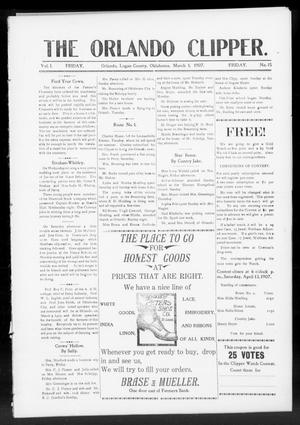 Primary view of object titled 'The Orlando Clipper. (Orlando, Okla.), Vol. 1, No. 15, Ed. 1 Friday, March 1, 1907'.