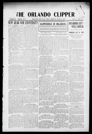 Primary view of object titled 'The Orlando Clipper (Orlando, Okla.), Vol. 5, No. 27, Ed. 1 Friday, June 2, 1911'.