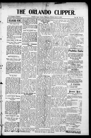 Primary view of object titled 'The Orlando Clipper. (Orlando, Okla.), Vol. 3, No. 32, Ed. 1 Friday, July 9, 1909'.