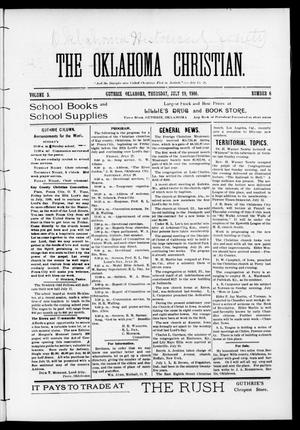 Primary view of object titled 'The Oklahoma Christian. (Guthrie, Okla.), Vol. 5, No. 6, Ed. 1 Thursday, July 19, 1900'.