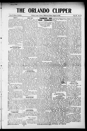 Primary view of object titled 'The Orlando Clipper (Orlando, Okla.), Vol. 4, No. 38, Ed. 1 Friday, August 19, 1910'.