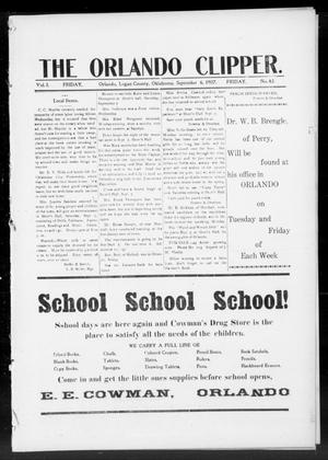 Primary view of object titled 'The Orlando Clipper. (Orlando, Okla.), Vol. 1, No. 42, Ed. 1 Friday, September 6, 1907'.