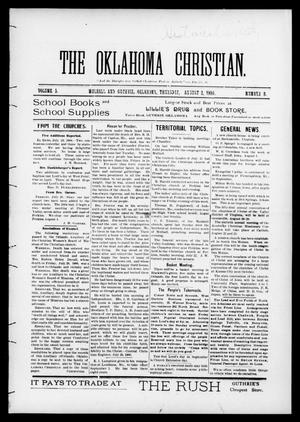 Primary view of object titled 'The Oklahoma Christian. (Mulhall and Guthrie, Okla.), Vol. 5, No. 8, Ed. 1 Thursday, August 2, 1900'.
