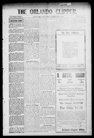 Primary view of object titled 'The Orlando Clipper. (Orlando, Okla.), Vol. 3, No. 27, Ed. 1 Friday, June 4, 1909'.