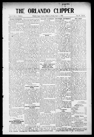Primary view of object titled 'The Orlando Clipper (Orlando, Okla.), Vol. 4, No. 18, Ed. 1 Friday, April 1, 1910'.