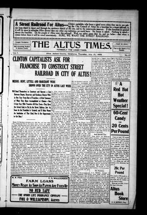 Primary view of The Altus Times. (Altus, Okla.), Vol. 7, No. 27, Ed. 1 Thursday, July 15, 1909