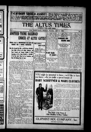 Primary view of object titled 'The Altus Times. (Altus, Okla.), Vol. 7, No. 14, Ed. 1 Thursday, April 15, 1909'.