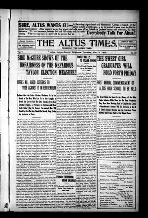 Primary view of object titled 'The Altus Times. (Altus, Okla.), Vol. 7, No. 18, Ed. 1 Thursday, May 13, 1909'.