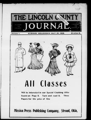Primary view of object titled 'The Lincoln County Journal. (Stroud, Okla.), Vol. 1, No. 8, Ed. 1 Thursday, April 19, 1906'.