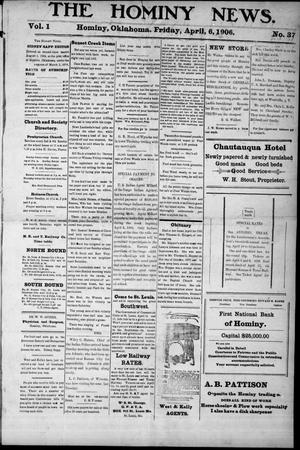 Primary view of object titled 'The Hominy News. (Hominy, Okla.), Vol. 1, No. 37, Ed. 1 Friday, April 6, 1906'.
