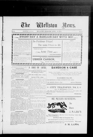Primary view of The Wellston News. (Wellston, Okla.), Vol. 6, No. 17, Ed. 1 Friday, April 14, 1899