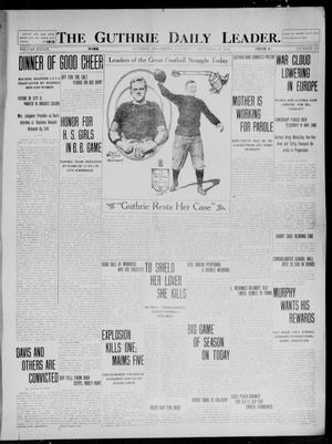 Primary view of object titled 'The Guthrie Daily Leader. (Guthrie, Okla.), Vol. 39, No. 122, Ed. 1 Saturday, November 23, 1912'.