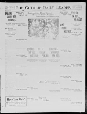 Primary view of object titled 'The Guthrie Daily Leader. (Guthrie, Okla.), Vol. 40, No. 84, Ed. 1 Thursday, April 17, 1913'.