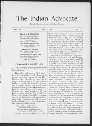 Primary view of object titled 'The Indian Advocate. (Sacred Heart Mission, Okla. Terr.), Vol. 6, No. 2, Ed. 1, Sunday, April 1, 1894'.