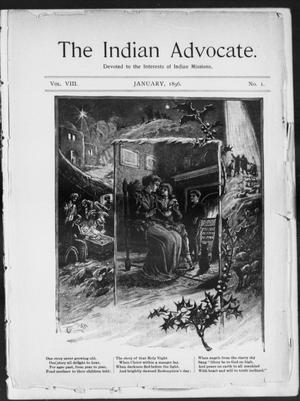 Primary view of object titled 'The Indian Advocate. (Sacred Heart Mission, Okla. Terr.), Vol. 8, No. 1, Ed. 1, Wednesday, January 1, 1896'.