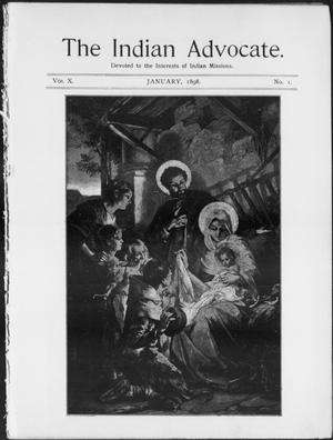 Primary view of object titled 'The Indian Advocate. (Sacred Heart Mission, Okla. Terr.), Vol. 10, No. 1, Ed. 1, Saturday, January 1, 1898'.