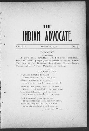 Primary view of object titled 'The Indian Advocate. (Sacred Heart Mission, Okla. Terr.), Vol. 12, No. 5, Ed. 1, Thursday, November 1, 1900'.