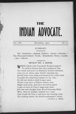 Primary view of object titled 'The Indian Advocate. (Sacred Heart Mission, Okla. Terr.), Vol. 12, No. 6, Ed. 1, Saturday, December 1, 1900'.