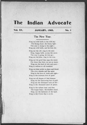 Primary view of object titled 'The Indian Advocate (Sacred Heart Mission, Okla. Terr.), Vol. 15, No. 1, Ed. 1, Thursday, January 1, 1903'.