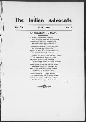 The Indian Advocate (Sacred Heart Mission, Okla. Terr.), Vol. 15, No. 5, Ed. 1, Friday, May 1, 1903