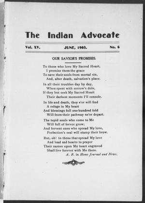 Primary view of object titled 'The Indian Advocate (Sacred Heart Mission, Okla. Terr.), Vol. 15, No. 6, Ed. 1, Monday, June 1, 1903'.