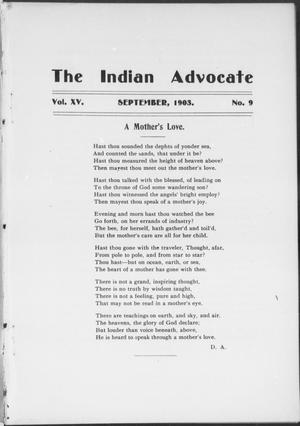 Primary view of object titled 'The Indian Advocate (Sacred Heart Mission, Okla. Terr.), Vol. 15, No. 9, Ed. 1, Tuesday, September 1, 1903'.