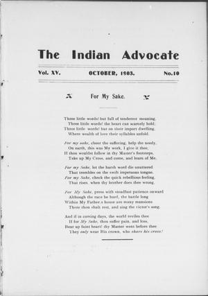 Primary view of object titled 'The Indian Advocate (Sacred Heart Mission, Okla. Terr.), Vol. 15, No. 10, Ed. 1, Thursday, October 1, 1903'.
