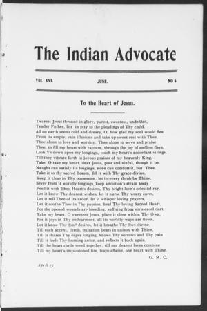 Primary view of object titled 'The Indian Advocate (Sacred Heart Mission, Okla. Terr.), Vol. 16, No. 6, Ed. 1, Wednesday, June 1, 1904'.